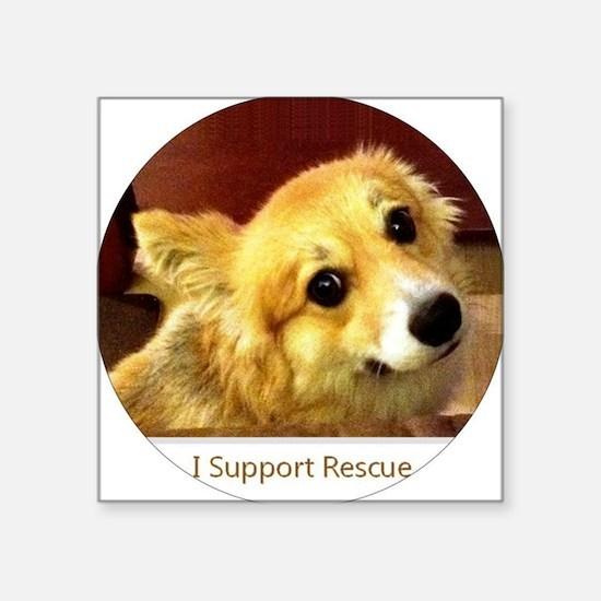 """I Support Rescue Corgi Square Sticker 3"""" x 3"""""""