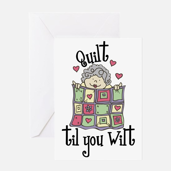Quilt 'Til You Wilt Greeting Card