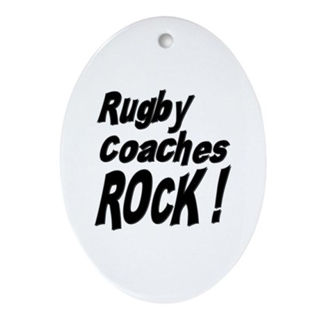 Rugby Coaches Rock ! Oval Ornament