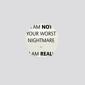 I am not your worst nightmare – I am r Mini Button