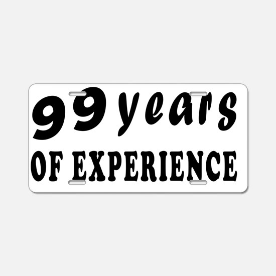 99 years  birthday designs Aluminum License Plate