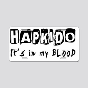 Hapkido Its in my blood Aluminum License Plate