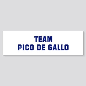 Team PICO DE GALLO Bumper Sticker
