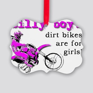 Dirt Bikes Are For Girls Motocros Picture Ornament