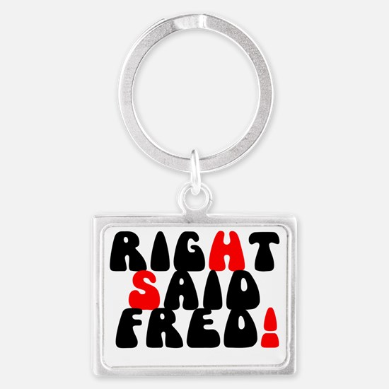 RIGHT SAID FRED! Landscape Keychain
