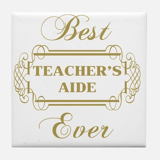 Best Teacher's Aide Ever (Framed) Tile Coaster