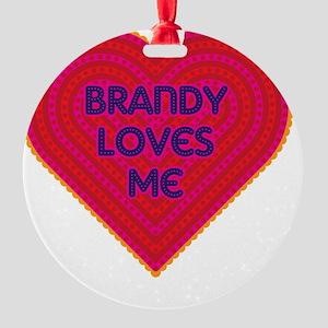 Brandy Loves Me Round Ornament