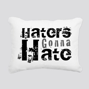 Haters gonna Hate Rectangular Canvas Pillow