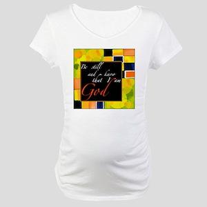 be still Maternity T-Shirt