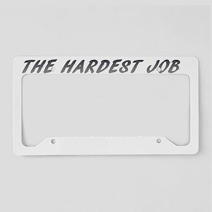 Hardest Job License Plate Holder