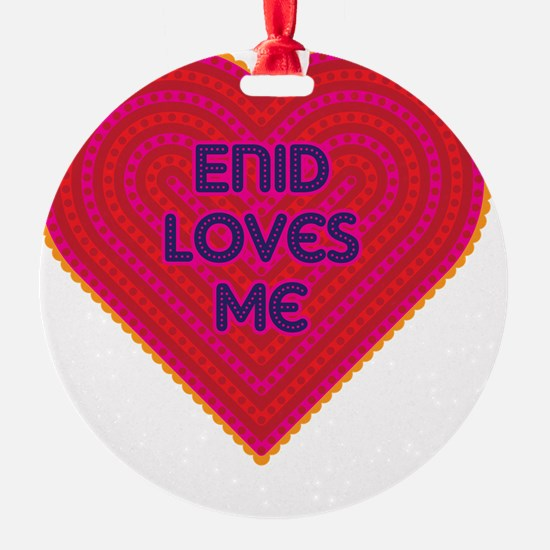 Enid Loves Me Ornament