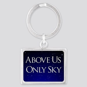 above us only sky Landscape Keychain