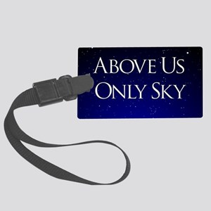 above us only sky Large Luggage Tag