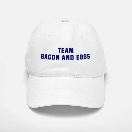Team BACON AND EGGS Baseball Baseball Cap