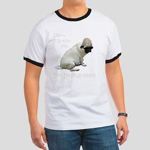 Funny In-Pug-nito! Pug Dog Ringer T