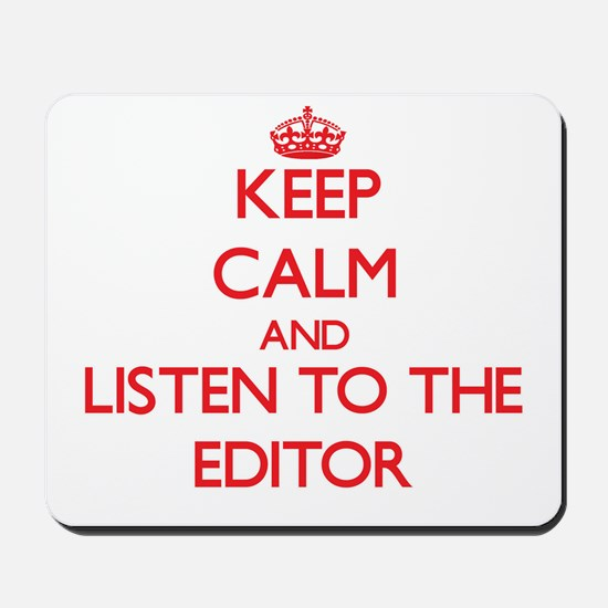 Keep Calm and Listen to the Editor Mousepad