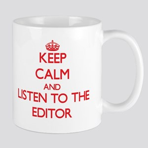 Keep Calm and Listen to the Editor Mugs