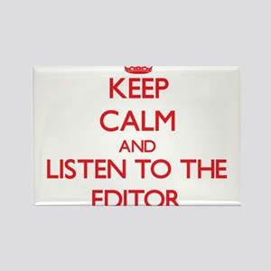Keep Calm and Listen to the Editor Magnets