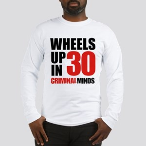 Wheels Up In 30 Long Sleeve T-Shirt