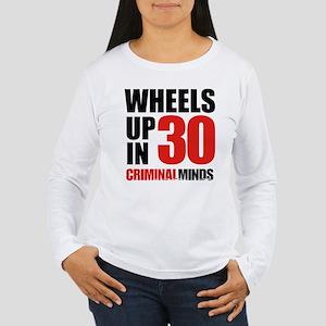 Wheels Up In 30 Women's Long Sleeve T-Shirt