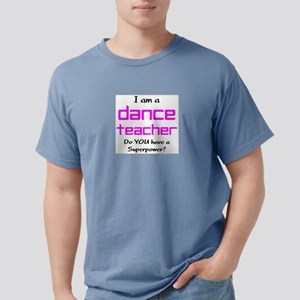 dance teacher Mens Comfort Colors Shirt