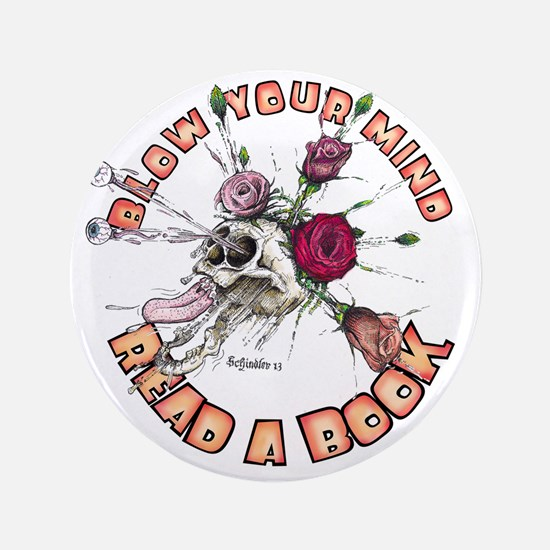 """Blow Your Mind Read A Book 3.5"""" Button"""