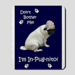 Funny In-Pug-nito! Pug Dog Mousepad