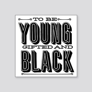 """Young, Gifted and Black Square Sticker 3"""" x 3"""""""