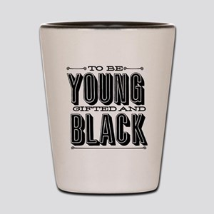 Young, Gifted and Black Shot Glass