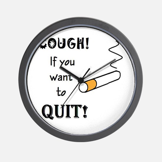 COUGH IF YOU WANT TO QUIT SMO Wall Clock