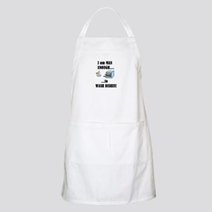 I AM MAN ENOUGH TO WASH DISHES BBQ Apron