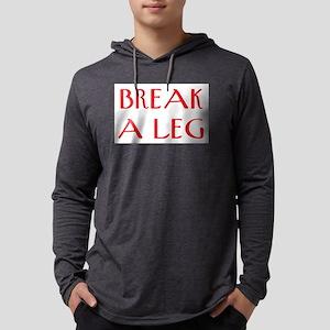 break a leg Mens Hooded Shirt