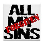 All My Sins Forgiven Tile Coaster