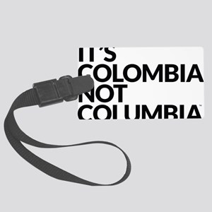 IT'S COLOMBIA NOT COLUMBIA Large Luggage Tag