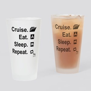 Cruise. Eat. Sleep. Drinking Glass
