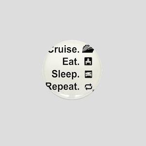 Cruise. Eat. Sleep. Mini Button