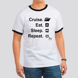 Cruise. Eat. Sleep. Ringer T