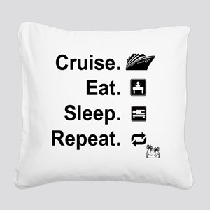 Cruise. Eat. Sleep. Square Canvas Pillow