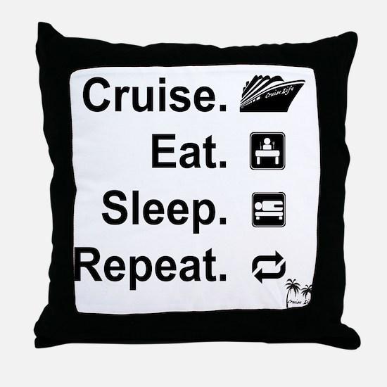 Cruise. Eat. Sleep. Throw Pillow