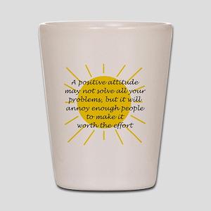 Positive Attitude Shot Glass