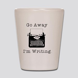Go Away - I'm Writing Shot Glass