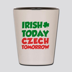 Irish Today Czech Tomorrow Shot Glass