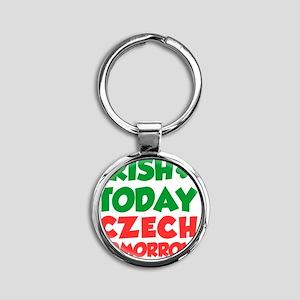 Irish Today Czech Tomorrow Round Keychain
