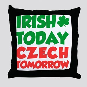 Irish Today Czech Tomorrow Throw Pillow