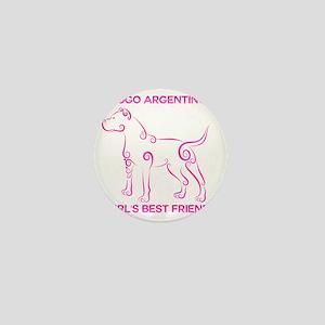 Girl's best friend-dogo argentino Mini Button
