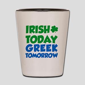 Irish Today Greek Tomorrow Shot Glass