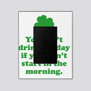 drinkAllDayMorn1C Picture Frame