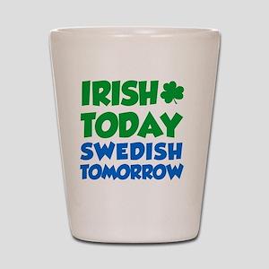 Irish Today Swedish Tomorrow Shot Glass
