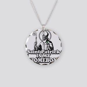 Saint Patrick is my Homeboy Necklace Circle Charm