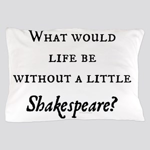 Shakespeare! Pillow Case